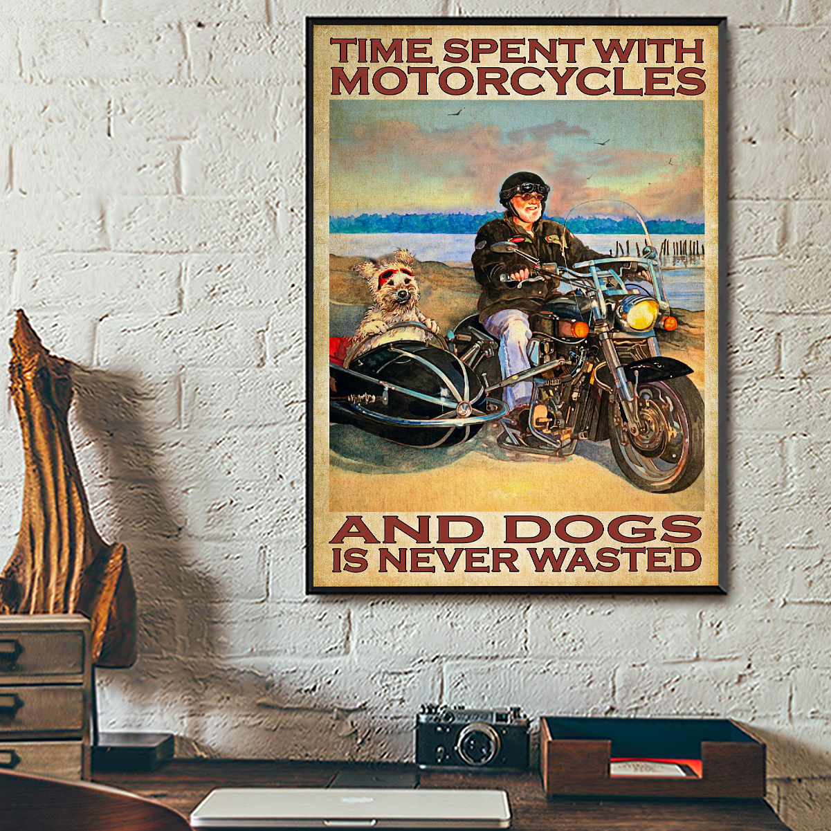 Time spent with motorcycles and dogs is never wasted poster A3