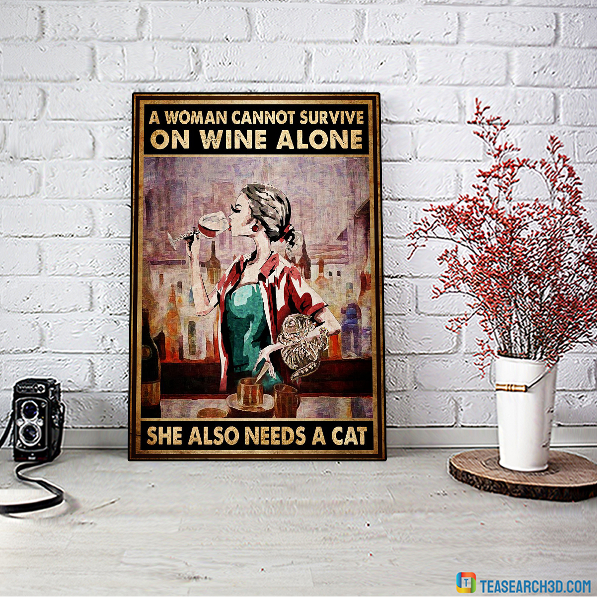 A woman cannot survive on wine alone she also needs a cat poster A4