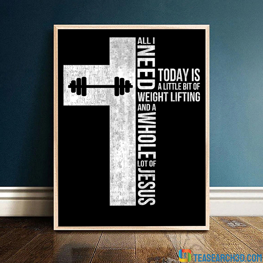 All I need today is a little bit of weight lifting and a whole lot of Jesus poster