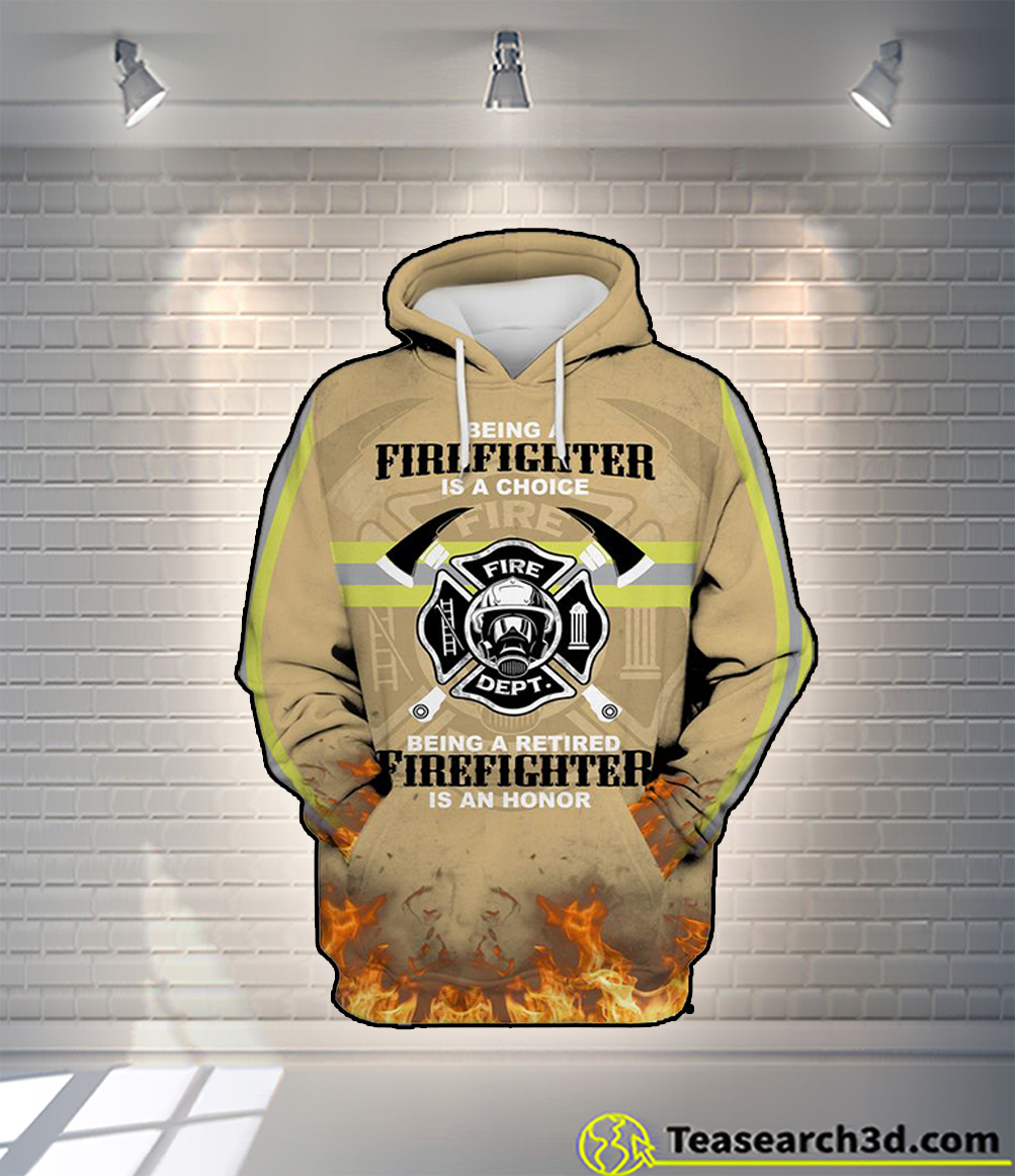 Being a firefighter is a choice all over printed 3d hoodie