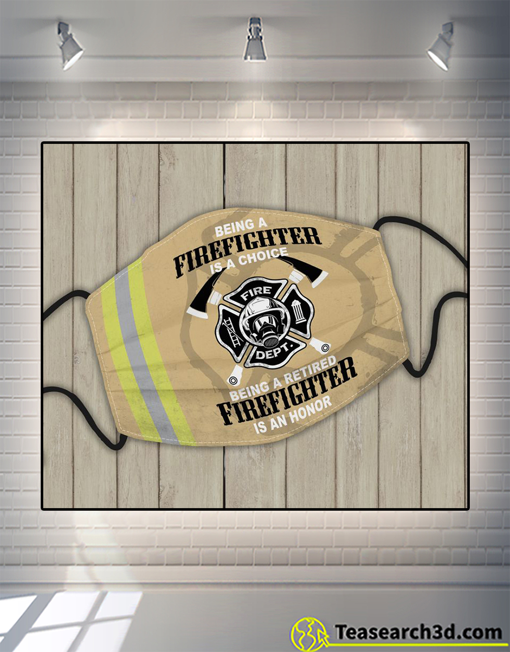 Being a firefighter is a choice face mask