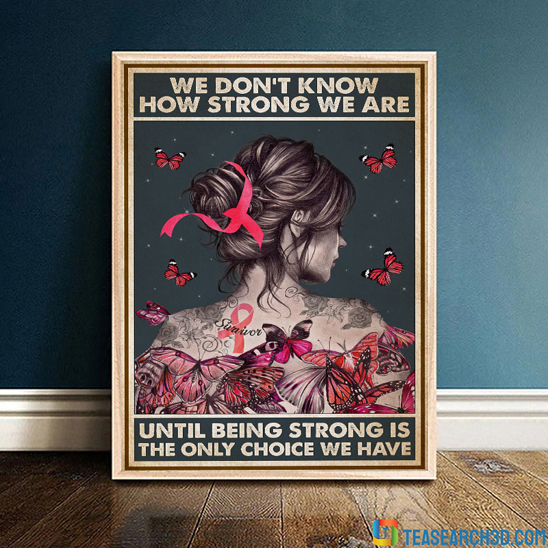 Cancer we don't know how strong we are poster