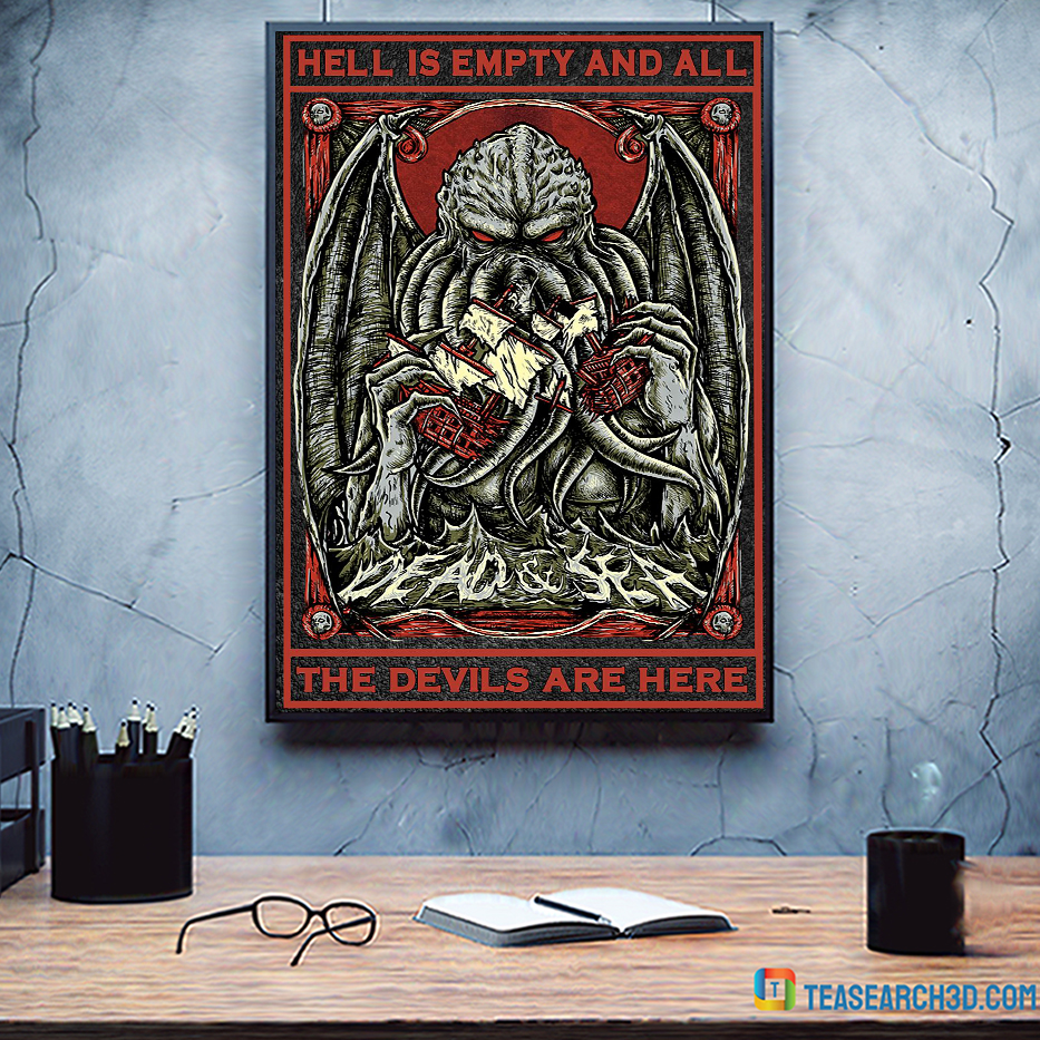 Cthulhu Hell is empty and all the devils are here poster A2