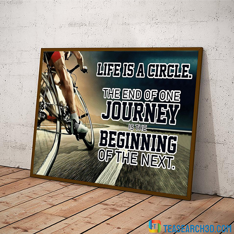 Cycling life is a circle the end of one journey poster A1