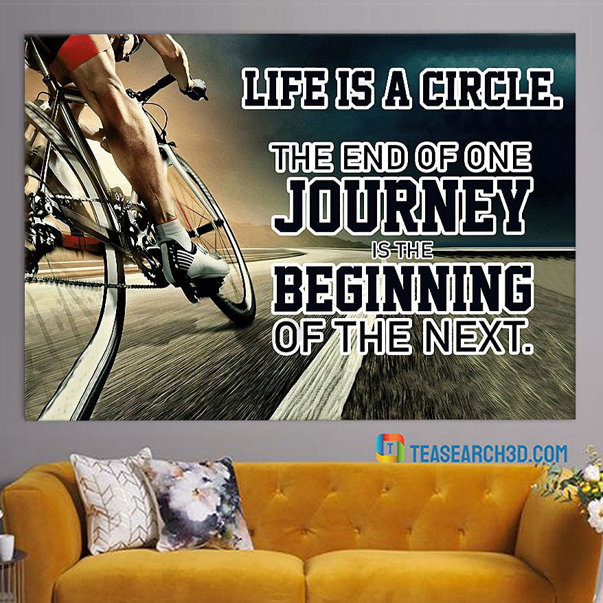 Cycling life is a circle the end of one journey poster