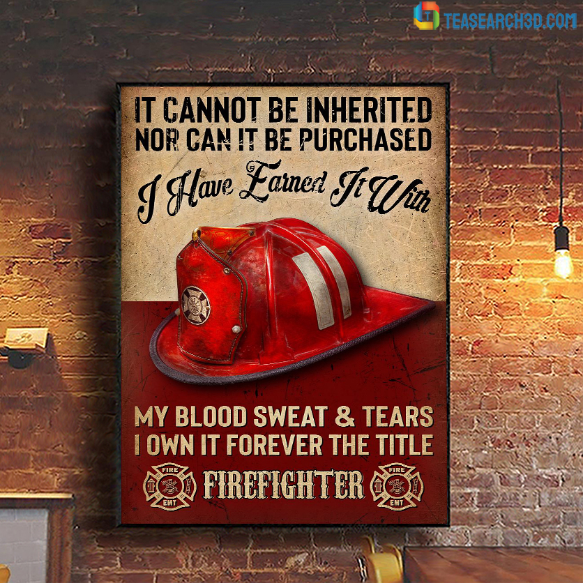 Firefighter it cannot be inherited nor can it be purchased poster A1