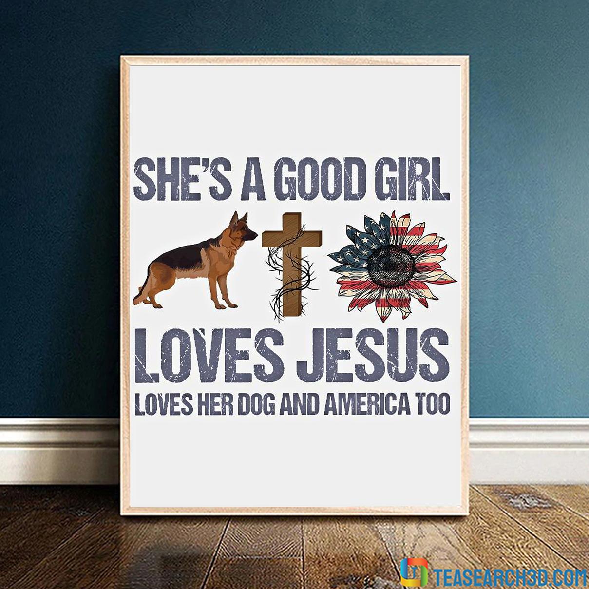 German Shepherd she's a good girl loves jesus poster A4