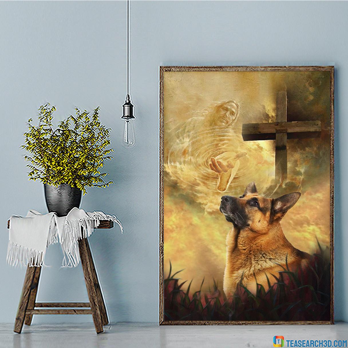 German Shepherd take my hand Jesus poster A1