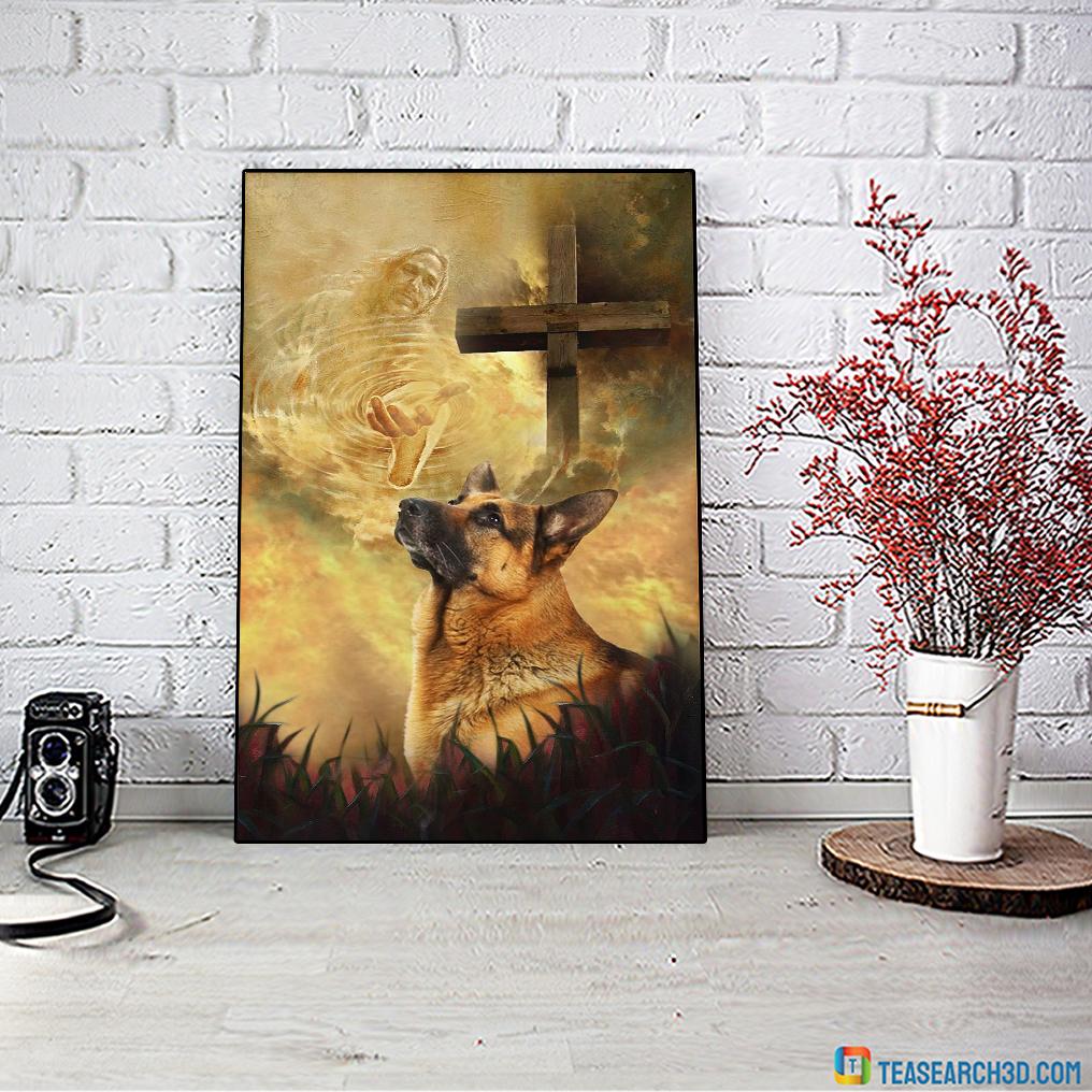 German Shepherd take my hand Jesus poster