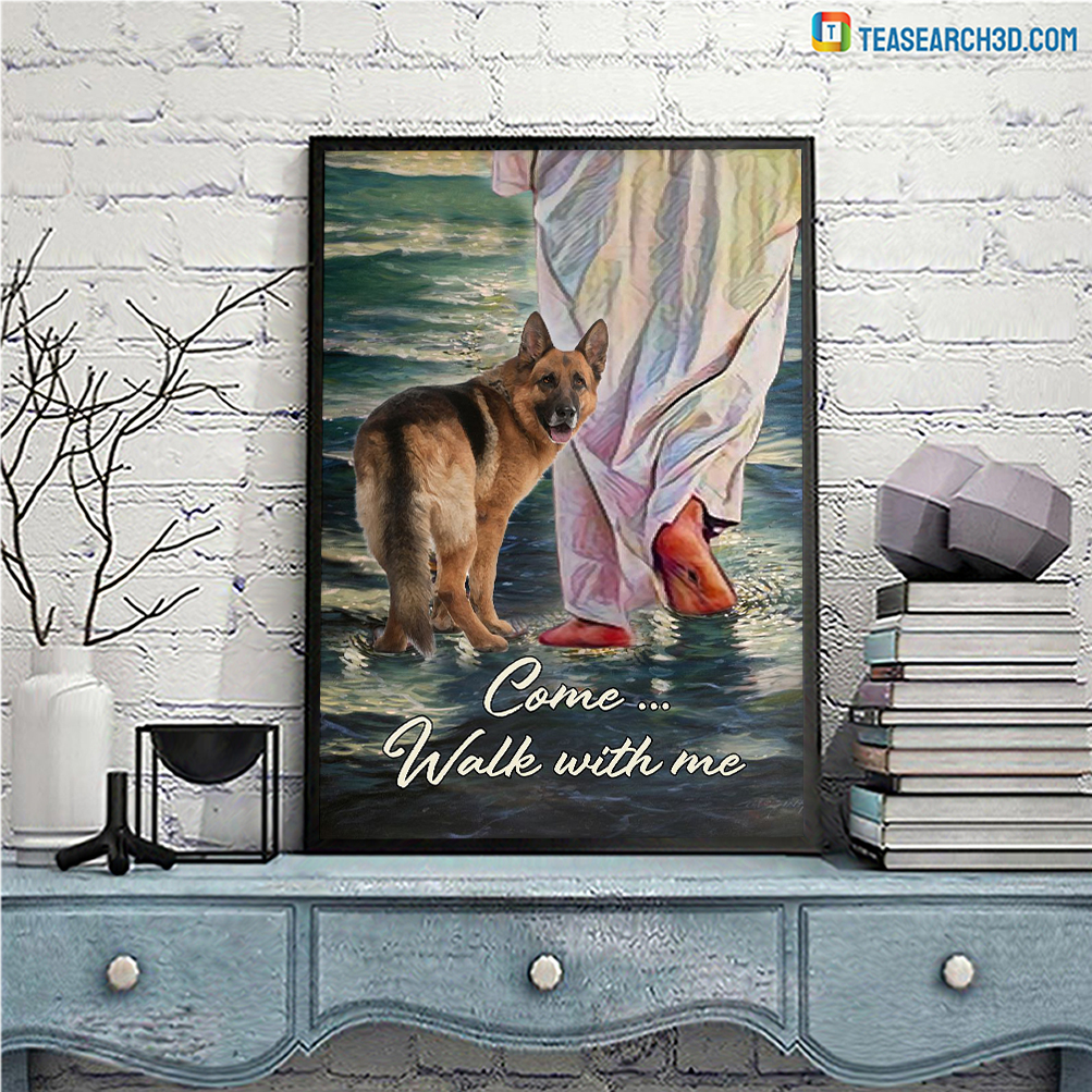 German shepherd come walk with me jesus poster