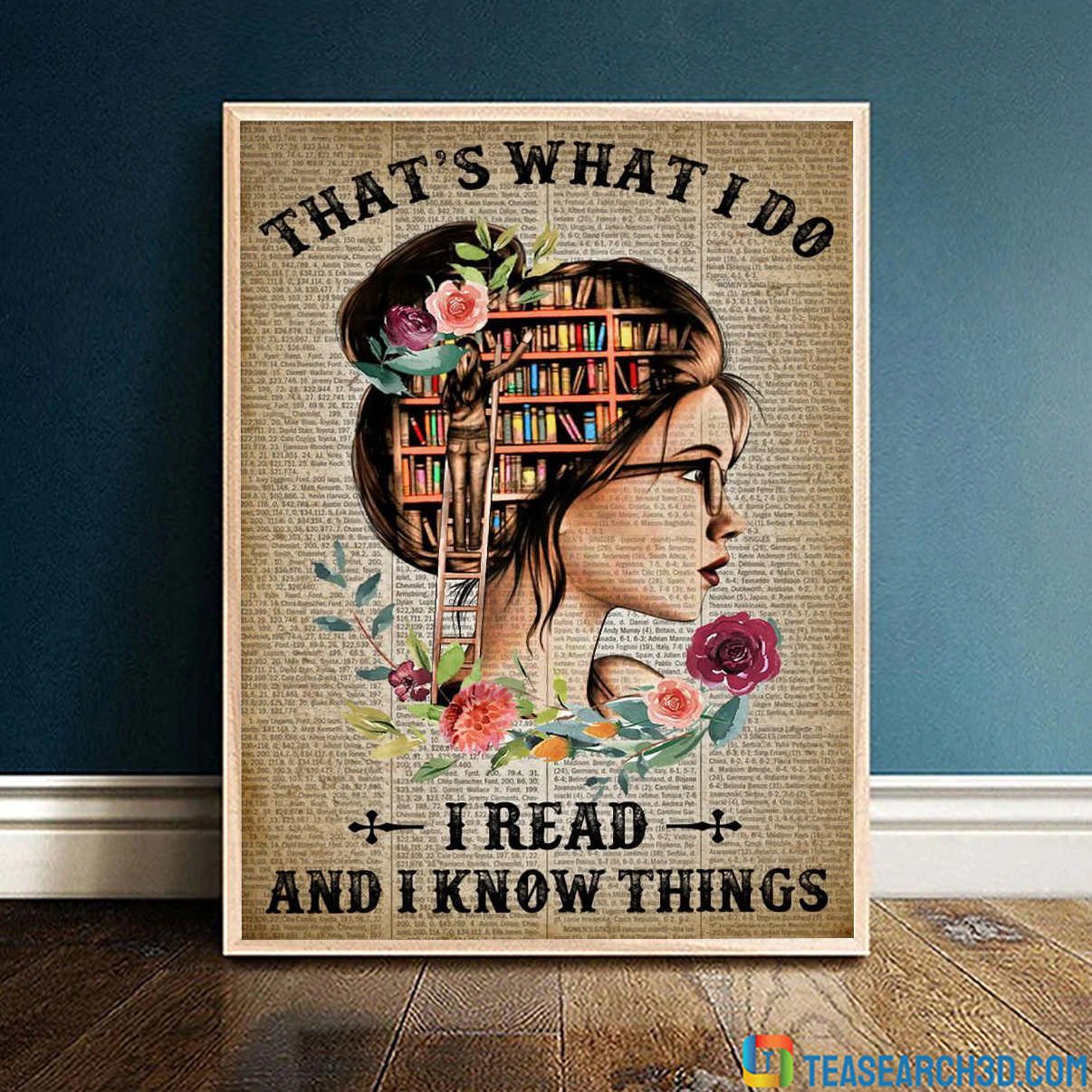 Girl that's what I do I read and I know things poster A1