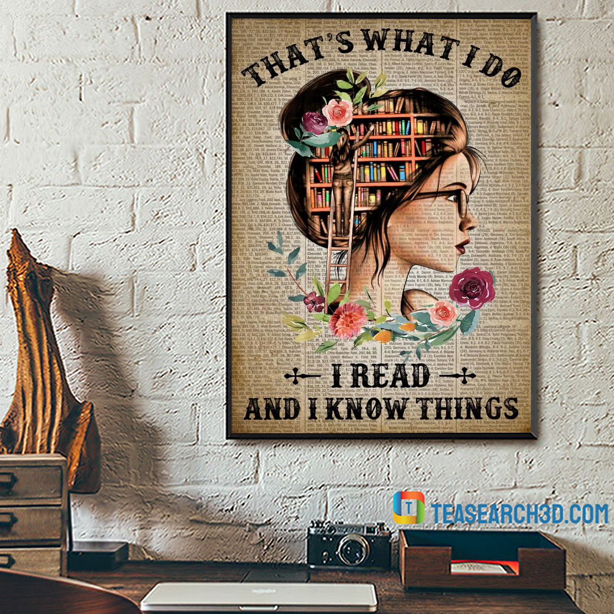 Girl that's what I do I read and I know things poster A3
