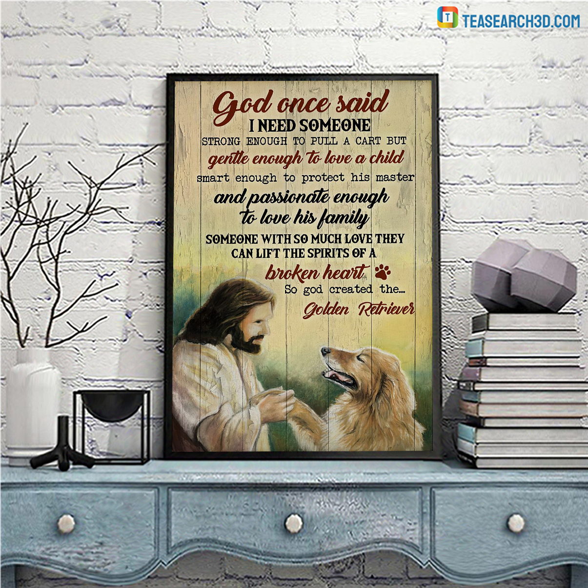 Golden retriever god once said I need someone strong enough to pull a cart poster A2