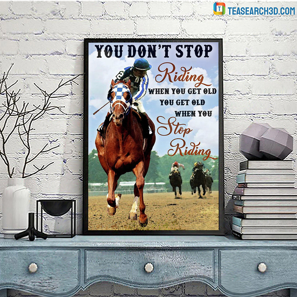 Horse racing you don't stop riding when you get old canvas large