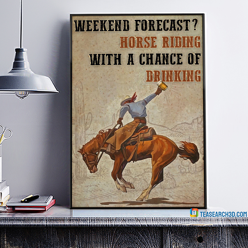Horse riding weekend forecast with a chance of drinking poster A1