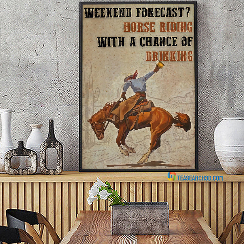 Horse riding weekend forecast with a chance of drinking poster A2