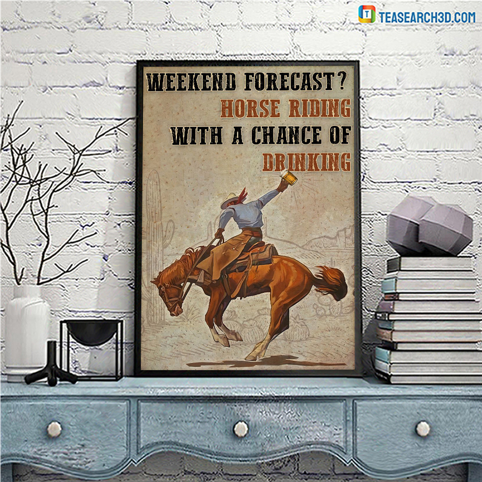 Horse riding weekend forecast with a chance of drinking poster A3