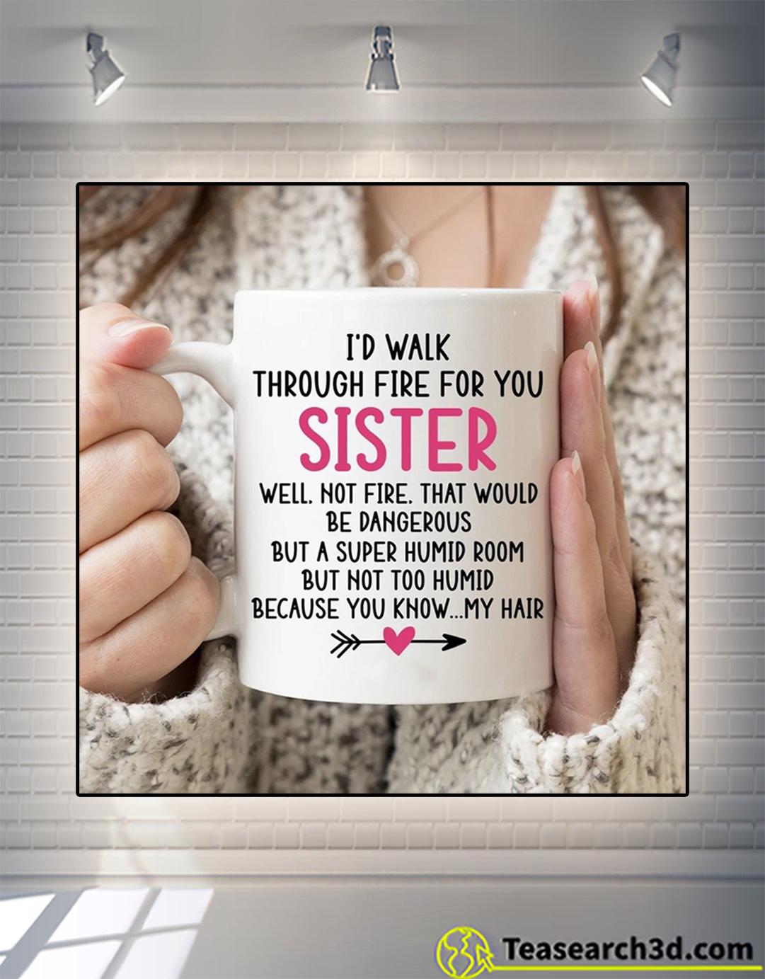 I'd walk through fire for you sister mug 15oz