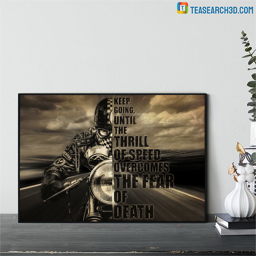 Motorcycle keep going until the thrill of speed poster A1