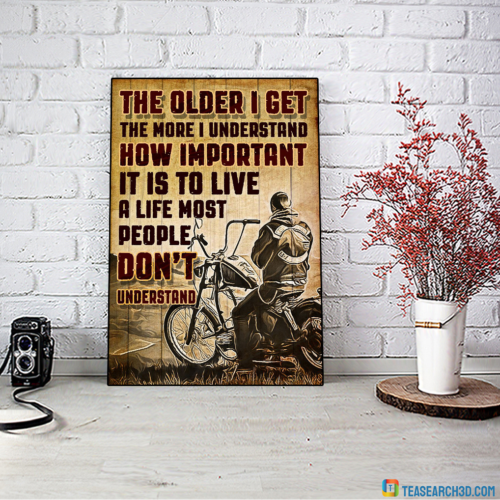 Motorcycle the older I get the more I understand poster