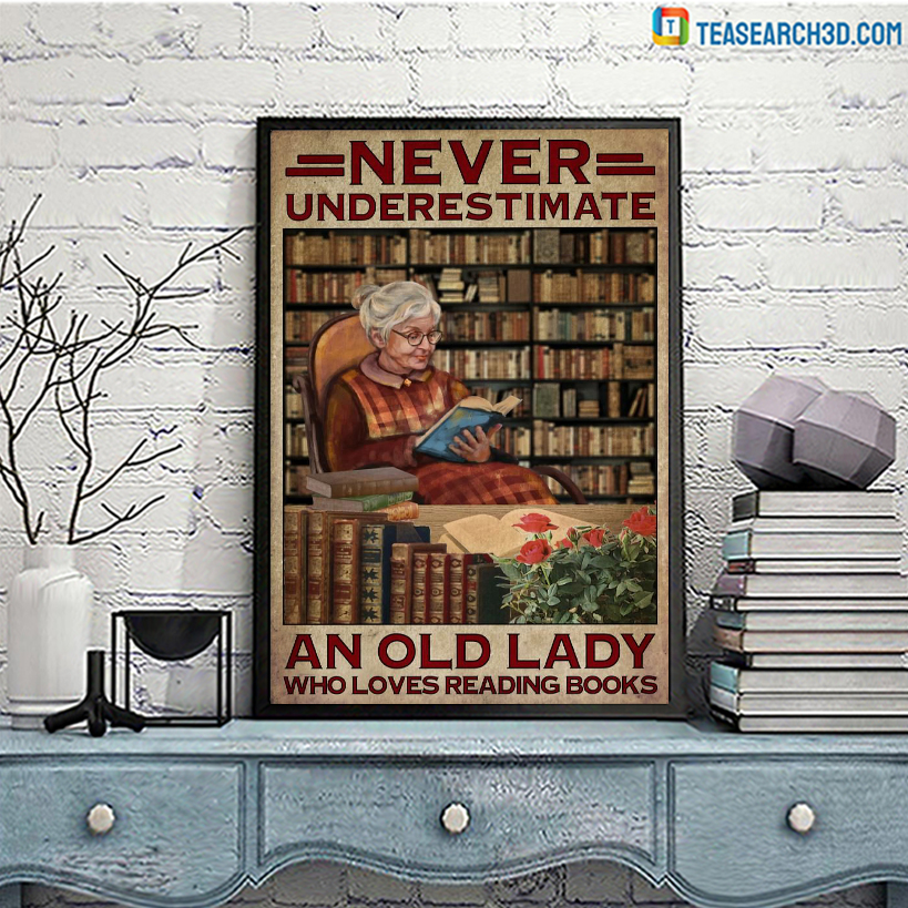 Never underestimate old lady who loves reading books poster A3