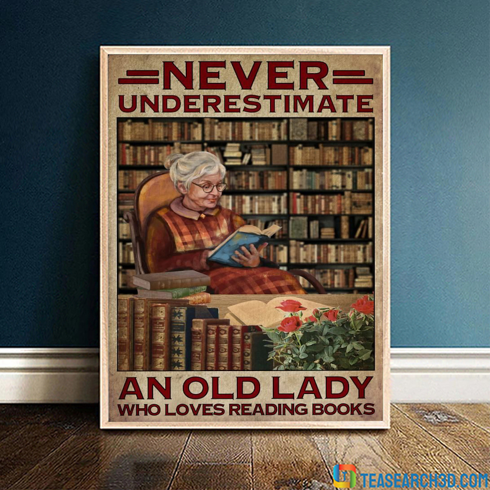 Never underestimate old lady who loves reading books poster