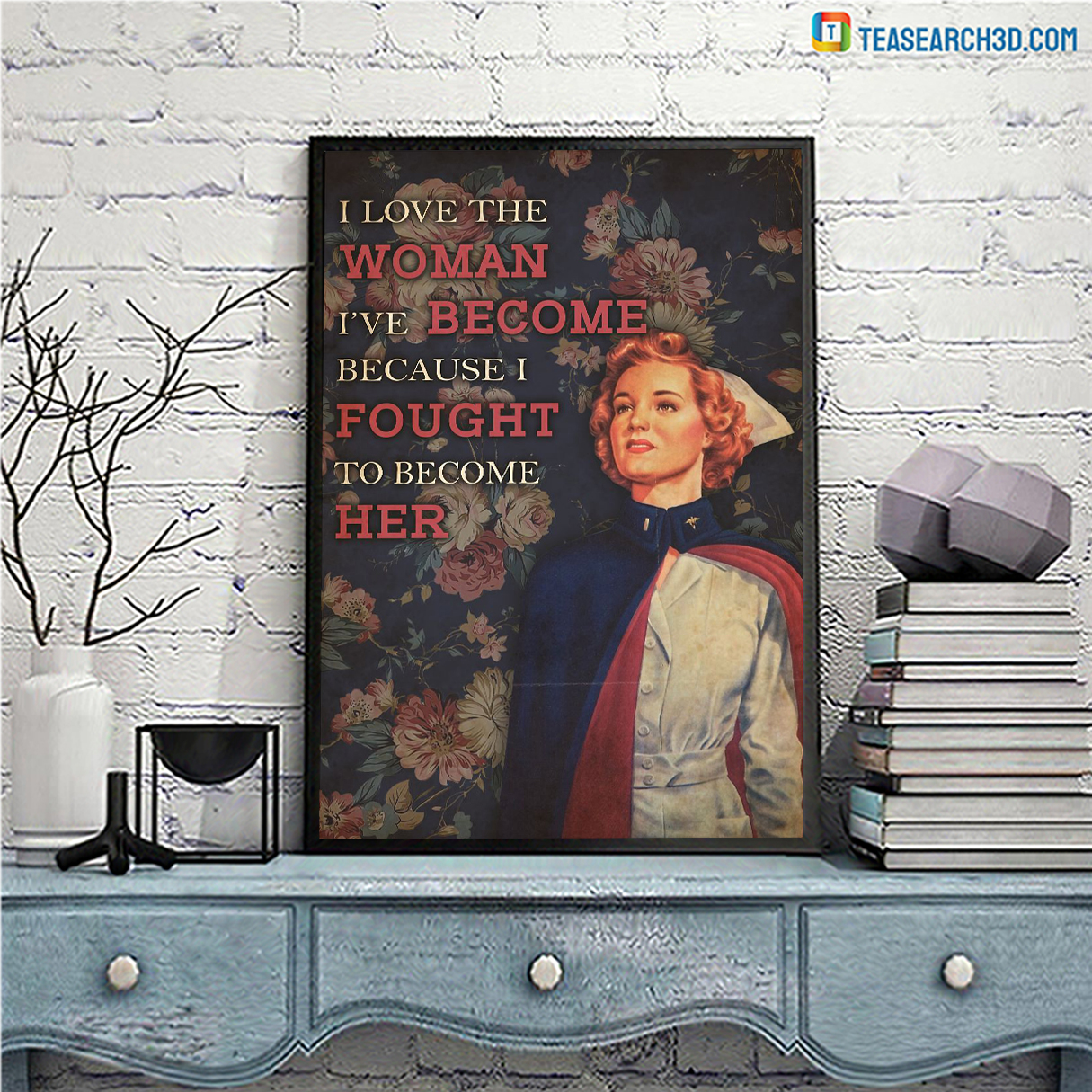 Nurse flower I love the woman I've become poster A2
