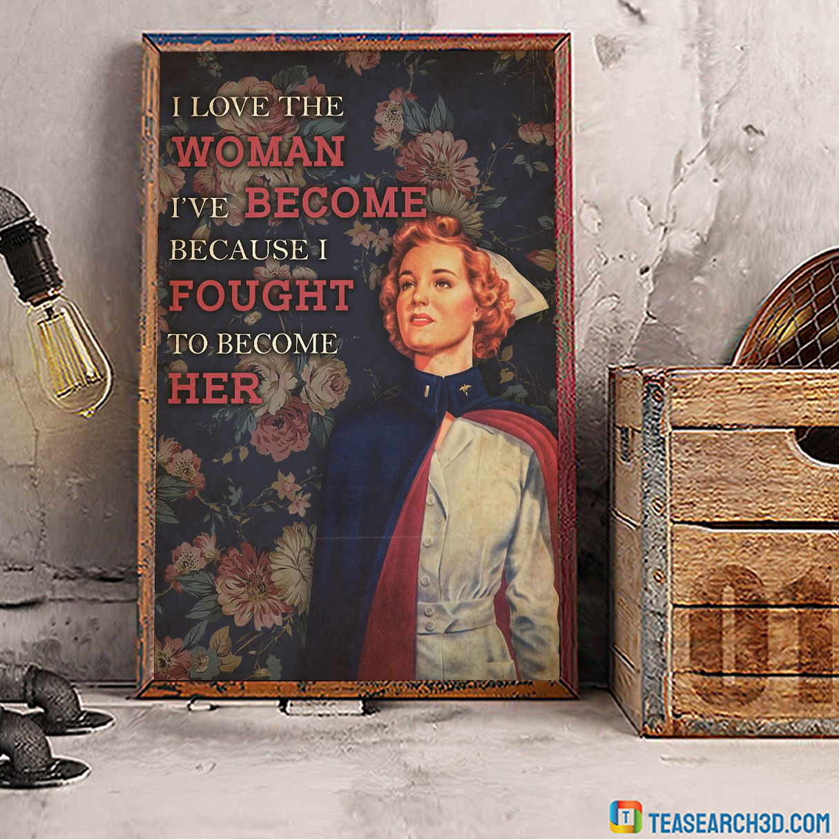 Nurse flower I love the woman I've become poster A3