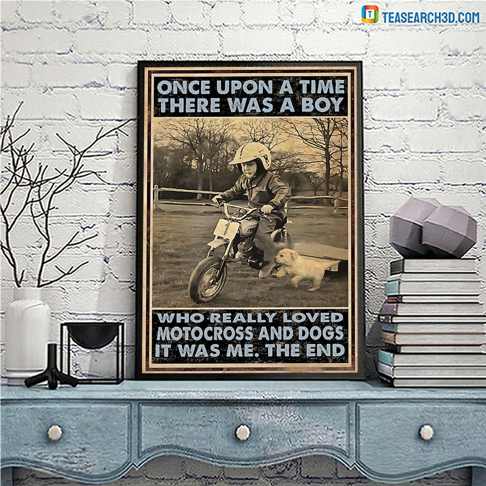 Once upon a time there was a boy who really loved motocross and dogs poster A1