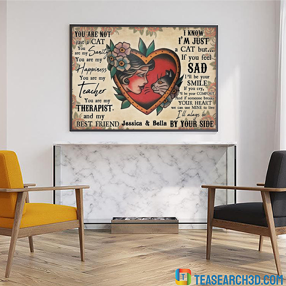 Personalize custom name girl and cat you are not jus a cat poster A2