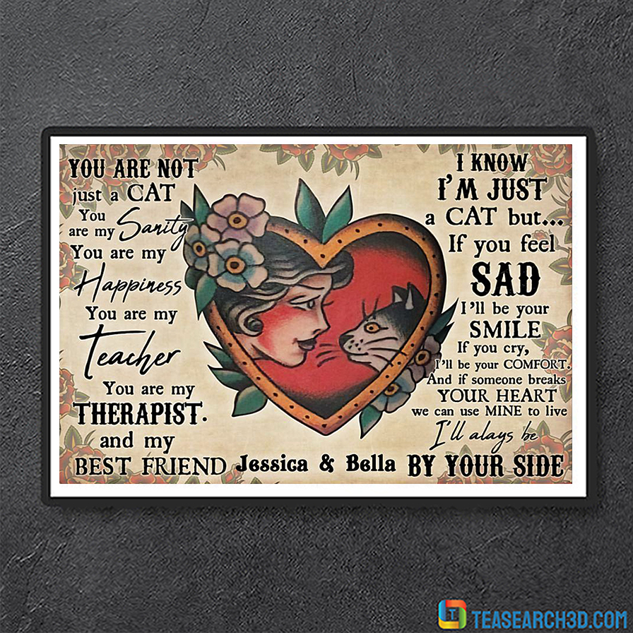 Personalize custom name girl and cat you are not jus a cat poster A3