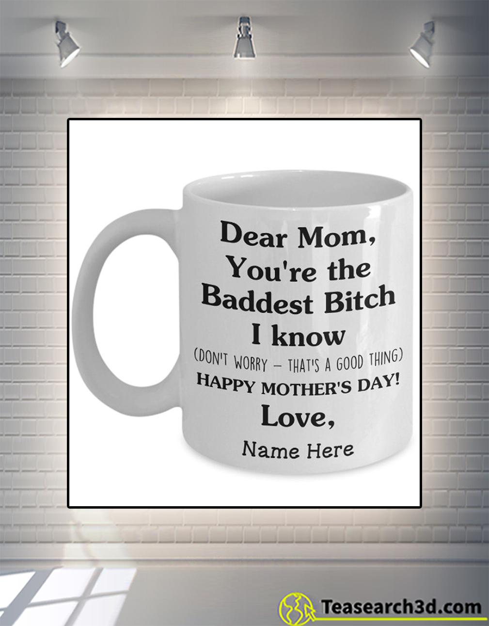 Personalized custom name dear mom you're the baddest bitch I know mug
