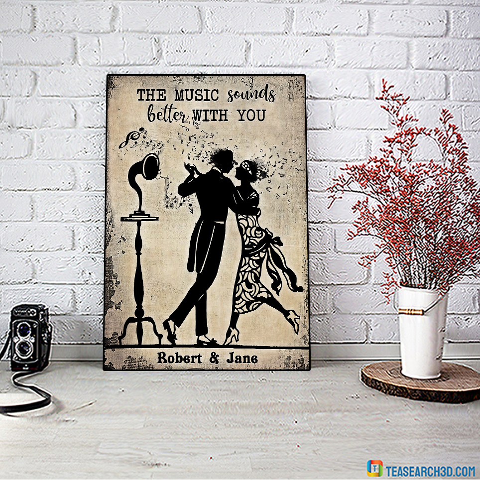 Personalized custom name the music sounds better with you poster