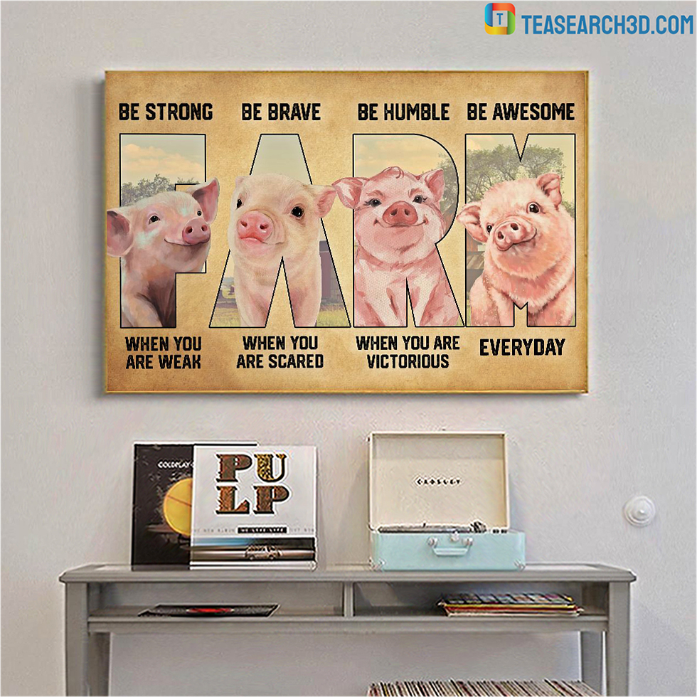 Pig farm be strong be brave be humble be awesome poster