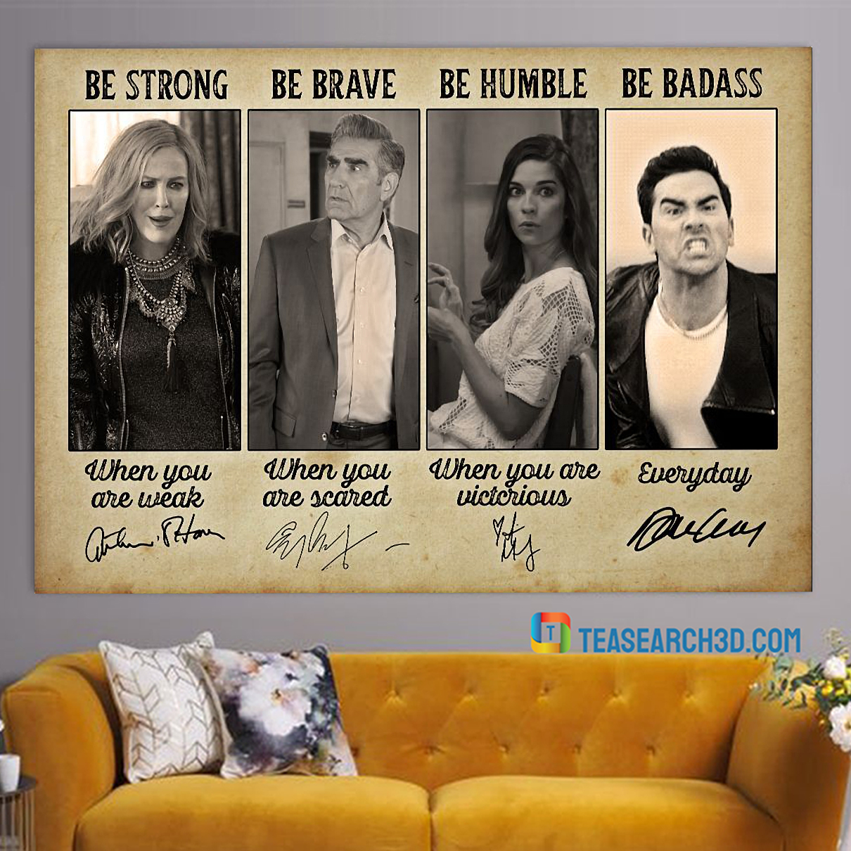 Schitts creek be strong be brave be humble be badass poster A3