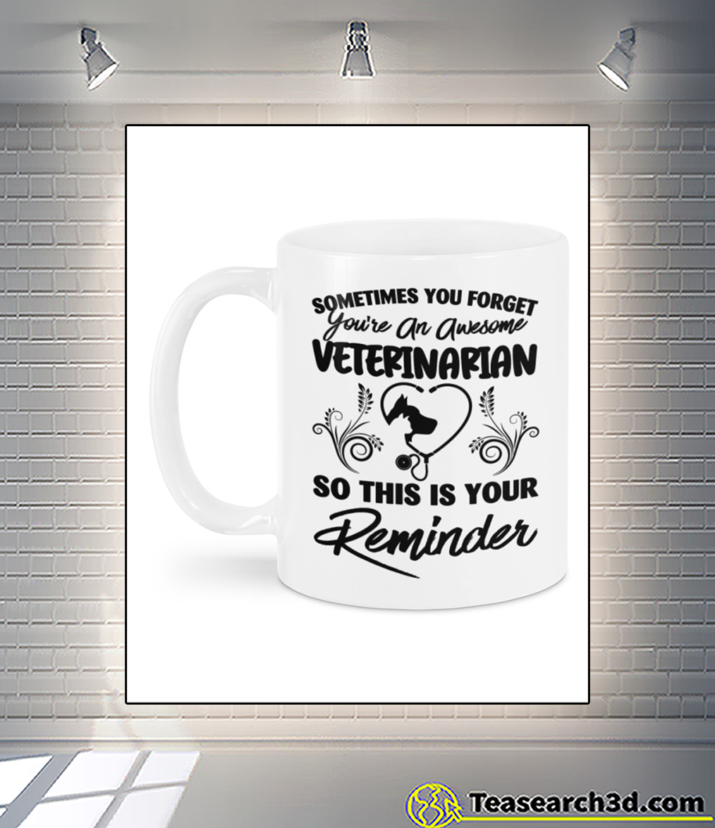 Sometimes you forget you're an awesome veterinarian mug back