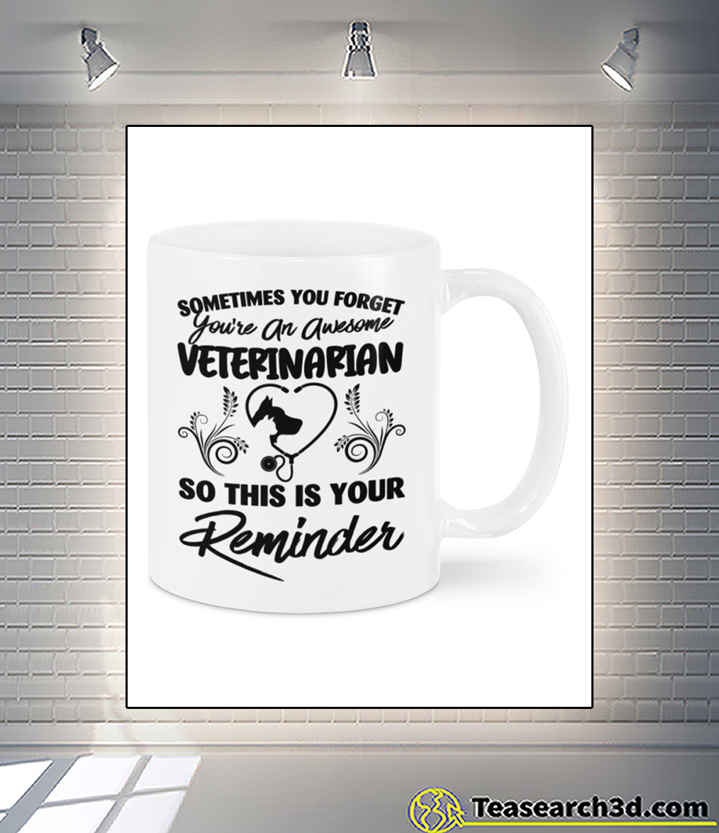 Sometimes you forget you're an awesome veterinarian mug
