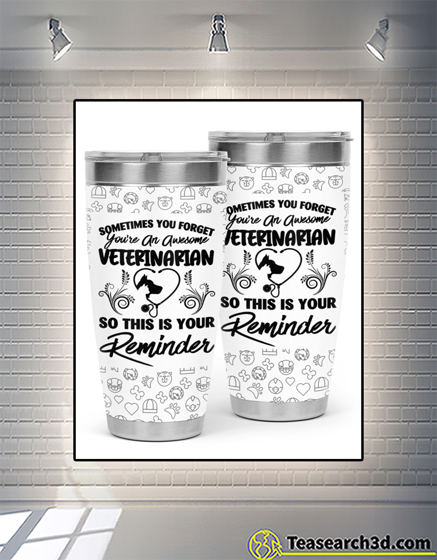 Sometimes you forget you're an awesome veterinarian tumbler