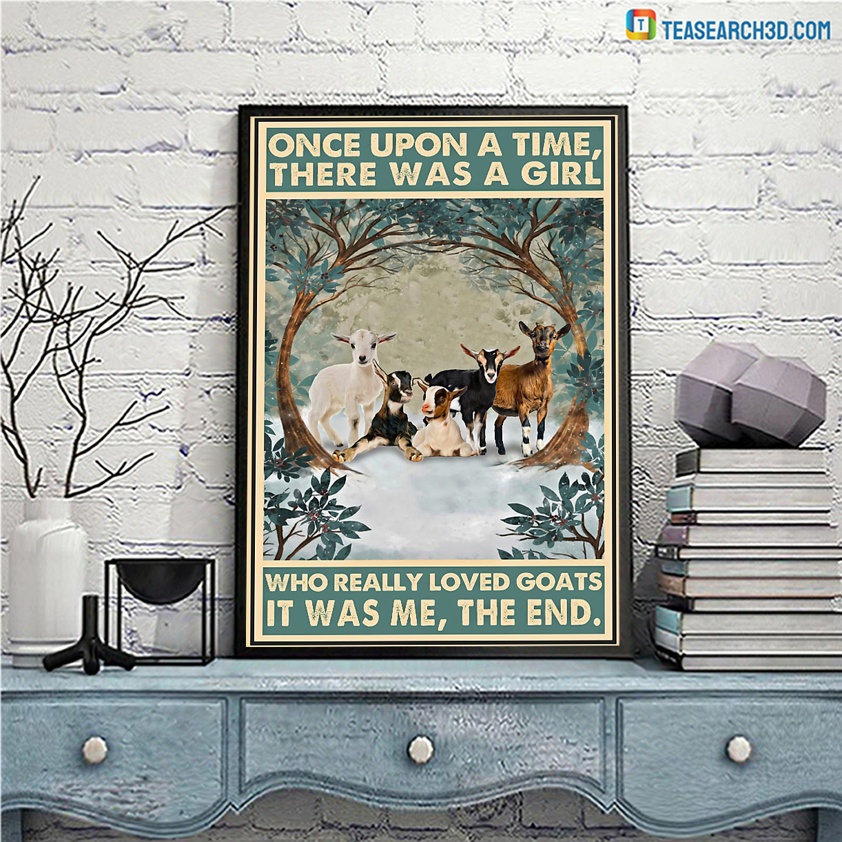 There was a girl who really loved goats it was me the end poster A3