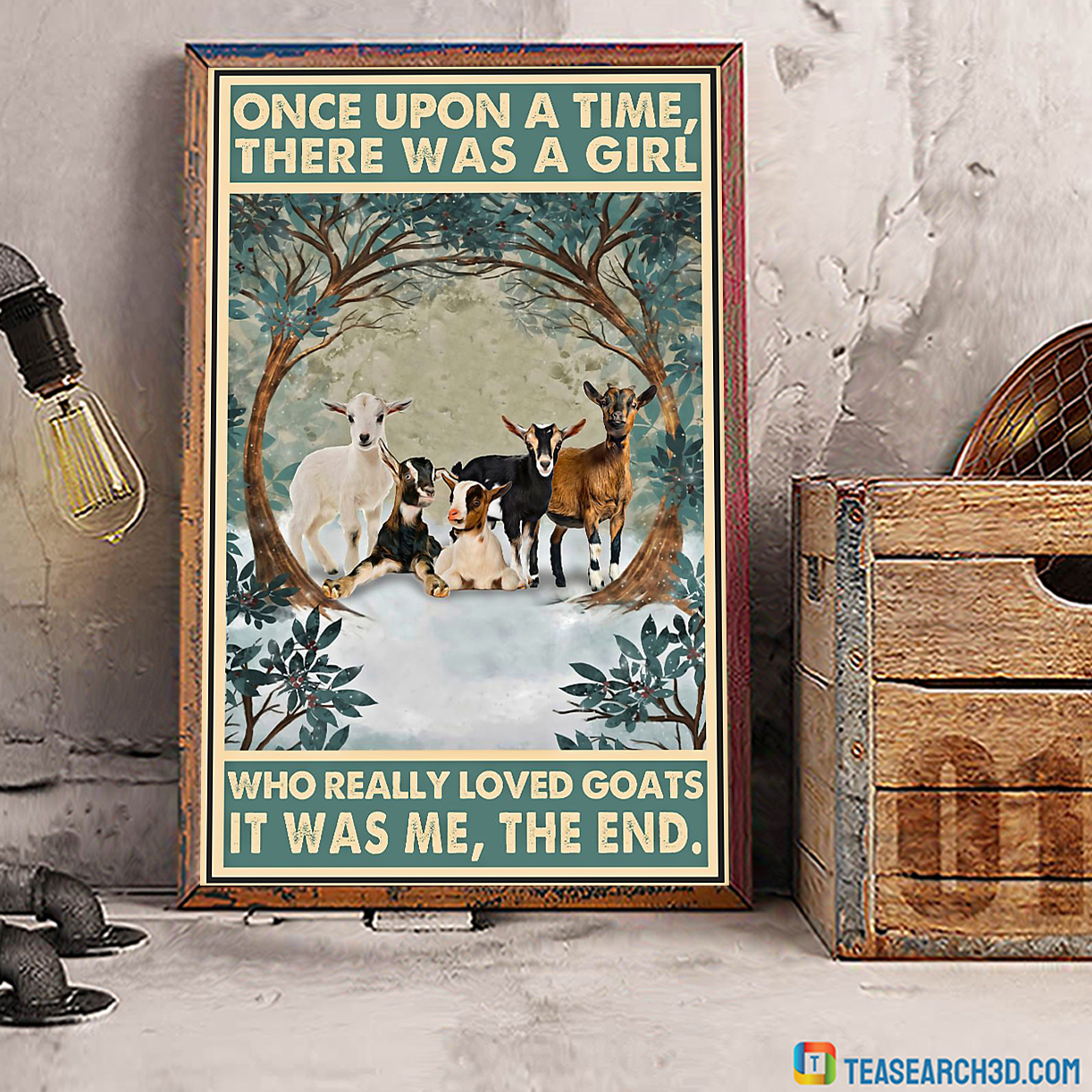 There was a girl who really loved goats it was me the end poster A4