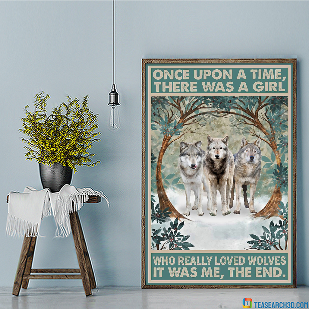 Wolve once upon a time there was a girl who really loved wolves poster A4