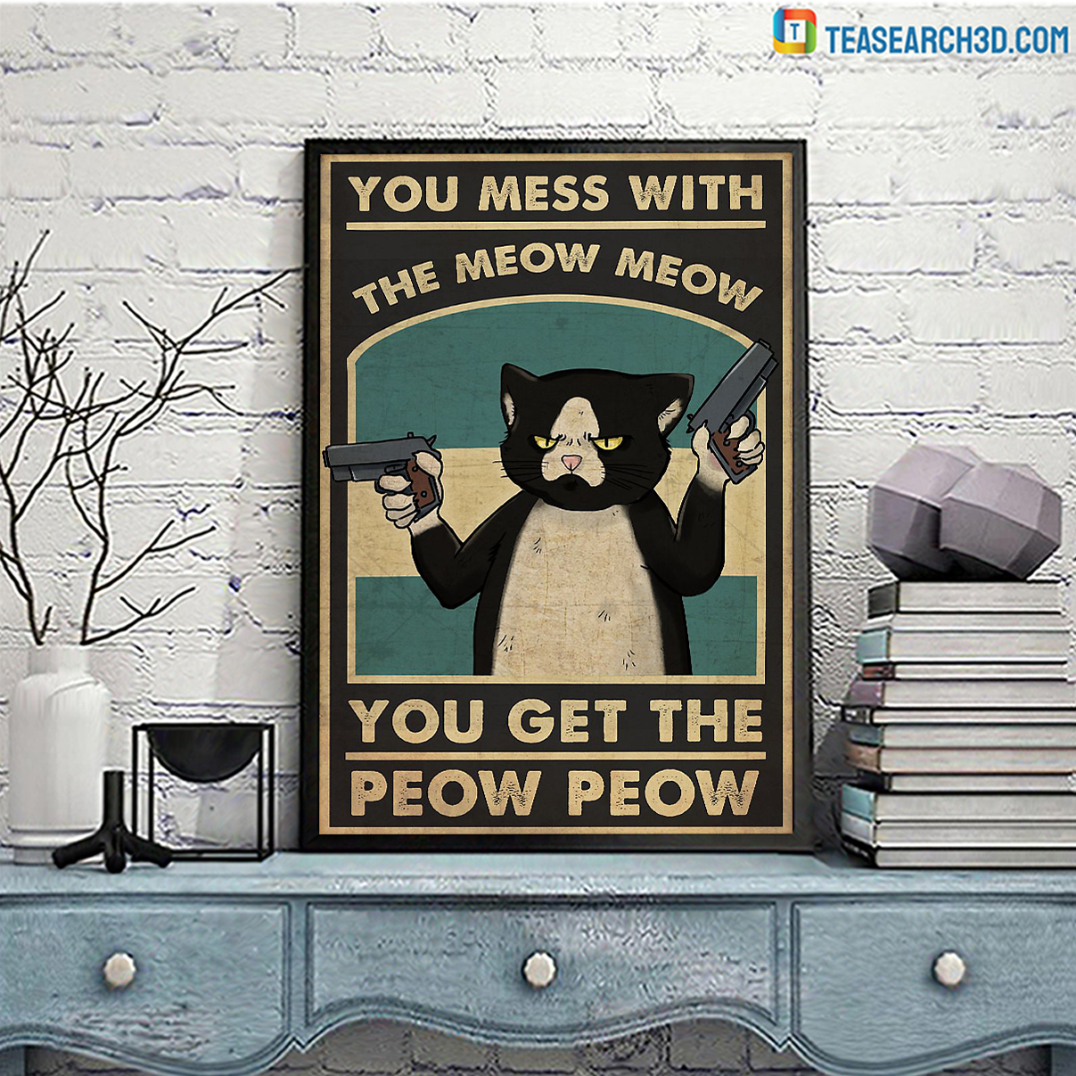 You mess with the meow meow you get the peow peow poster A2