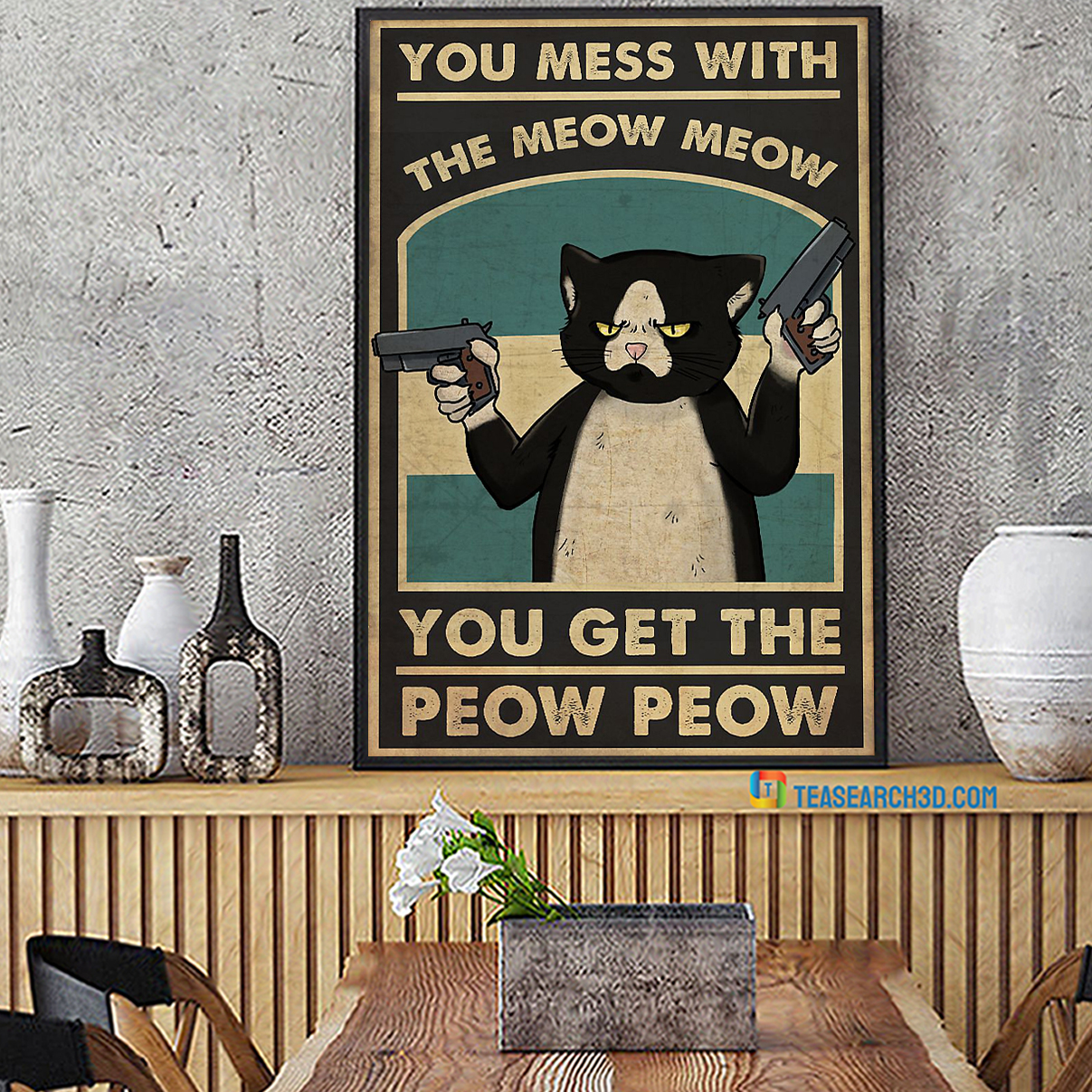You mess with the meow meow you get the peow peow poster A4