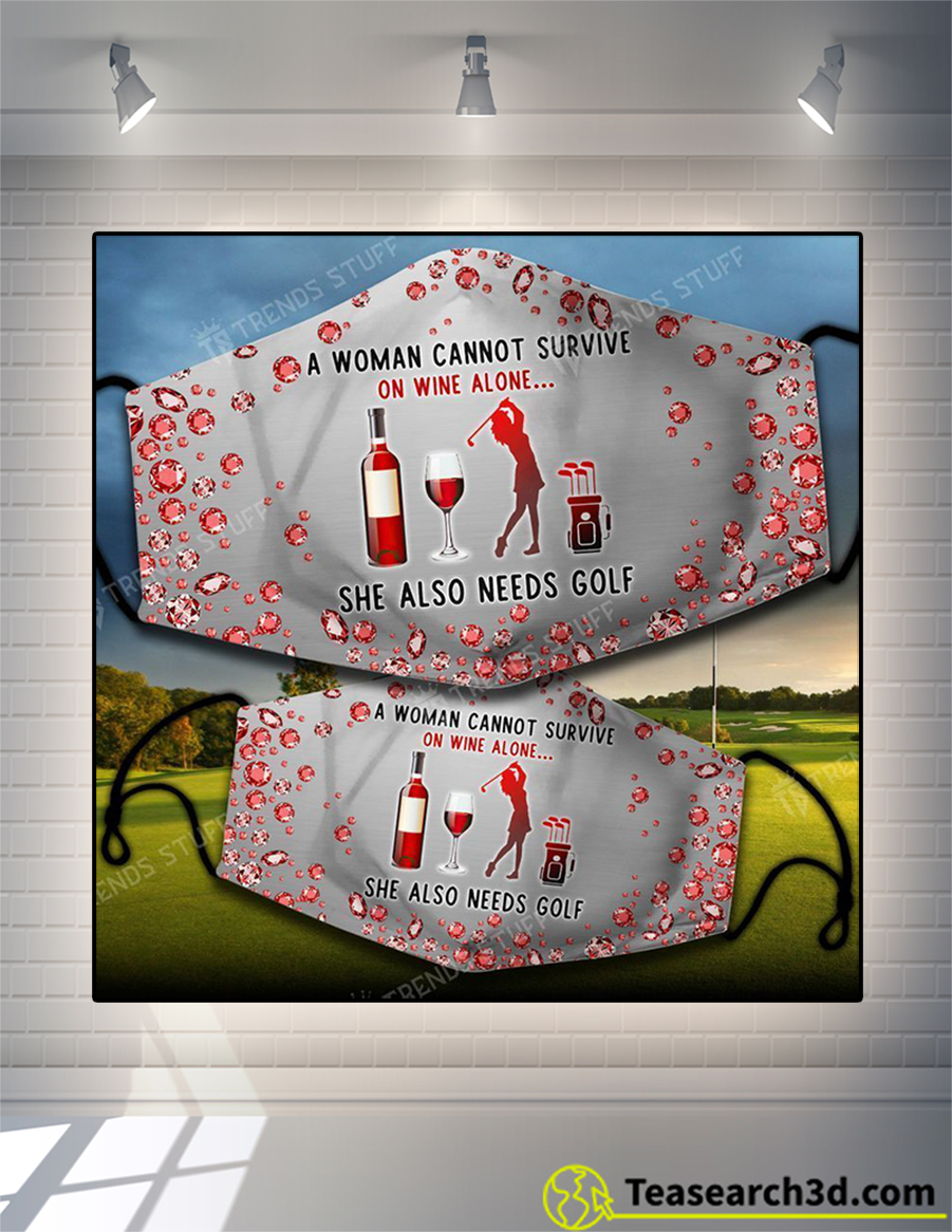 A woman cannot survive on wine alone she also needs golf face mask 2