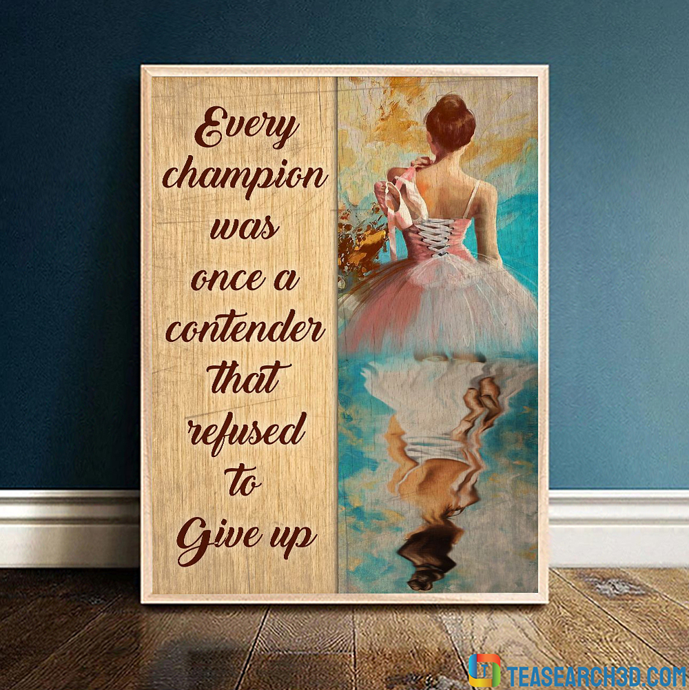 Ballet Dancer every champion was once a contender poster