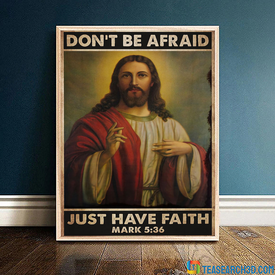 Christian don't be afraid just have faith poster A3