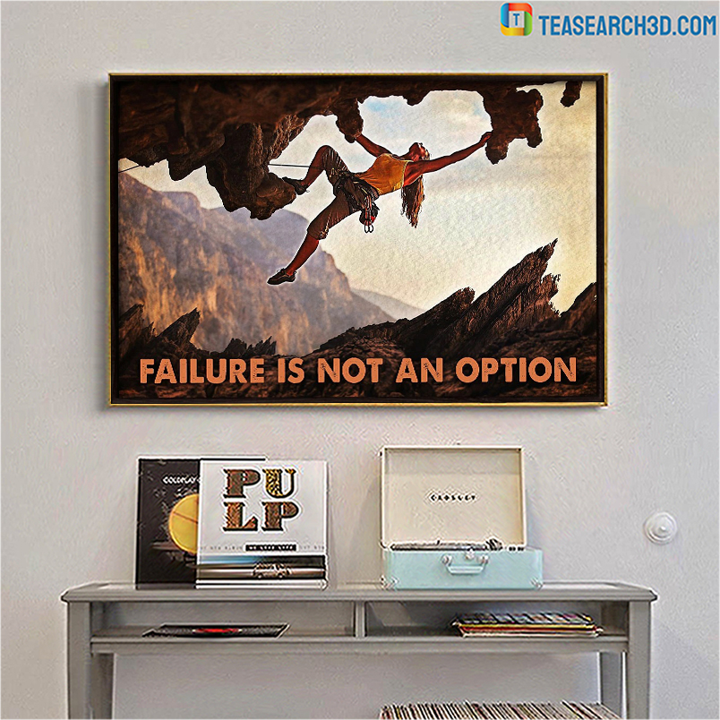 Climbing rock failure is not an option poster A1