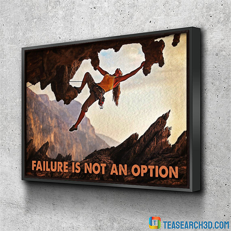 Climbing rock failure is not an option poster A2