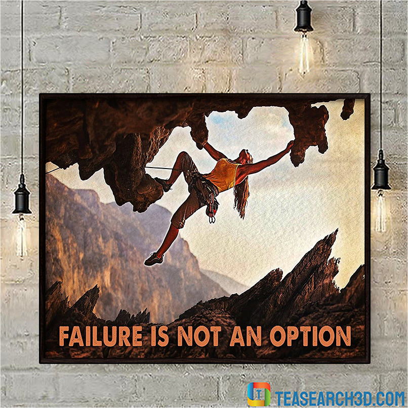 Climbing rock failure is not an option poster A3
