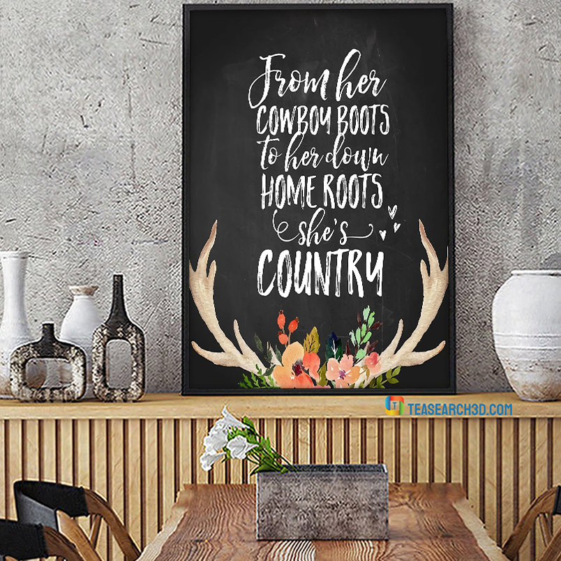 Country girl from her cowboy boots to her clown home roots poster A2